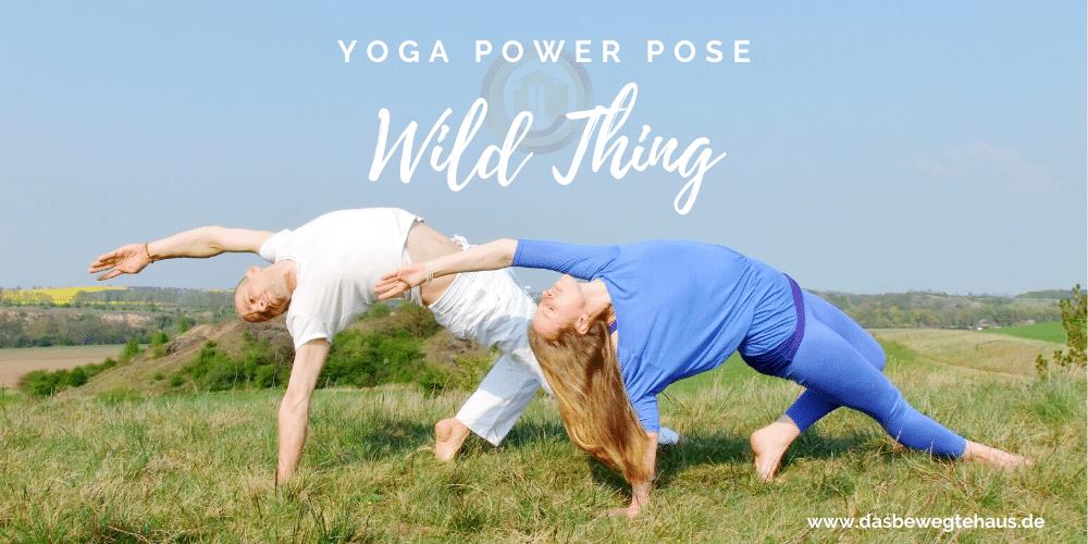 Yoga Power Pose im Mai - Wild Thing - Das Bewegte Haus Halle