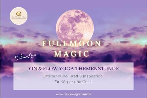 FULL MOON MAGIC Yin & Flow Yoga * OnlineLive - Das Bewegte Haus Halle