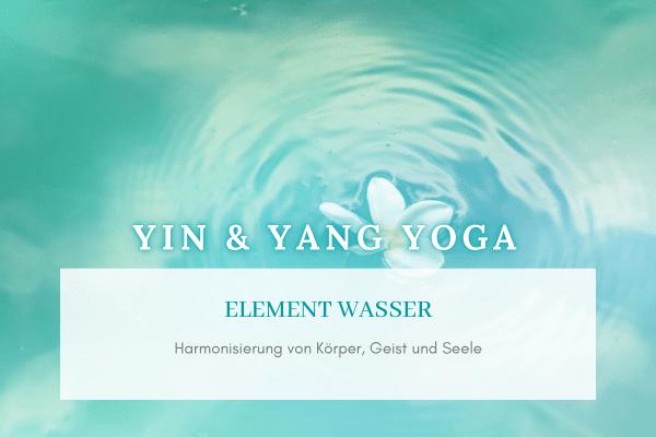 YIN & YANG YOGA - Element Wasser - Das Bewegte Haus Halle